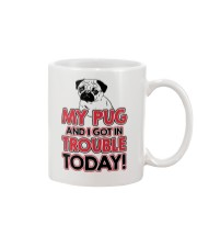 My Pug And I Got In Trouble Today Mug thumbnail