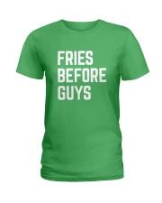 Fries Before Guys Ladies T-Shirt thumbnail