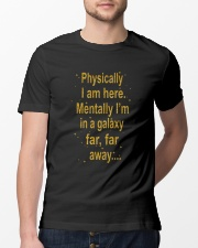Physically I Am Here Classic T-Shirt lifestyle-mens-crewneck-front-13