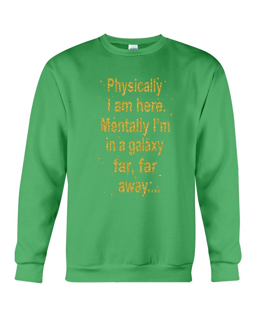 Physically I Am Here Crewneck Sweatshirt