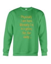 Physically I Am Here Crewneck Sweatshirt front