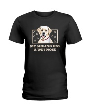 My Sibling Has A Wet Nose Ladies T-Shirt thumbnail