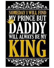 My Daddy Will Always Be My King 16x24 Poster front