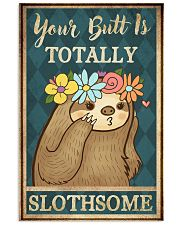 Your Butt Is Totally Slothsome 11x17 Poster front