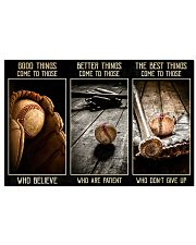 The best things come to those who don't give up 17x11 Poster front