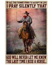 Never Let Me Know The Last Time I Ride A Horse 11x17 Poster front