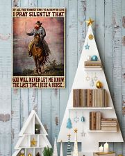Never Let Me Know The Last Time I Ride A Horse 11x17 Poster lifestyle-holiday-poster-2