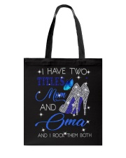 I Have Two Titles Mom And Oma Tote Bag tile