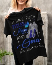 I Have Two Titles Mom And Oma Classic T-Shirt apparel-classic-tshirt-lifestyle-front-117