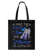 I Have Two Titles Mama And Nana Tote Bag tile