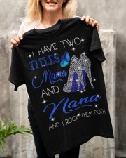 I Have Two Titles Mama And Nana Classic T-Shirt apparel-classic-tshirt-lifestyle-front-117
