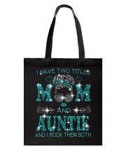 I Have Two Titles Mom And  Auntie Tote Bag tile