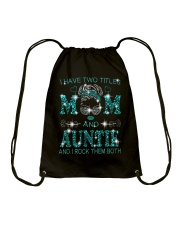 I Have Two Titles Mom And  Auntie Drawstring Bag tile