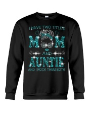 I Have Two Titles Mom And  Auntie Crewneck Sweatshirt tile