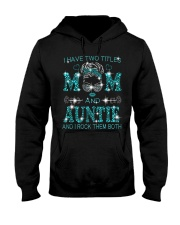 I Have Two Titles Mom And  Auntie Hooded Sweatshirt tile