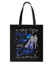 I Have Two Titles Mom And Gigi Tote Bag tile