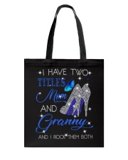 I Have Two Titles Mom And Granny Tote Bag tile