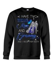 I Have Two Titles Mom And Granny Crewneck Sweatshirt tile