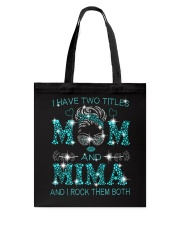 I Have Two Titles Mom And Mima Tote Bag tile
