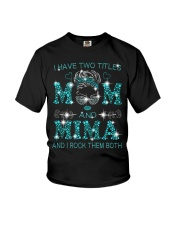 I Have Two Titles Mom And Mima Youth T-Shirt tile