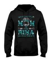 I Have Two Titles Mom And Mima Hooded Sweatshirt tile