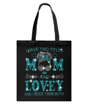 I Have Two Titles Mom And Lovey Tote Bag tile