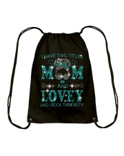 I Have Two Titles Mom And Lovey Drawstring Bag tile