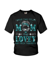 I Have Two Titles Mom And Lovey Youth T-Shirt tile
