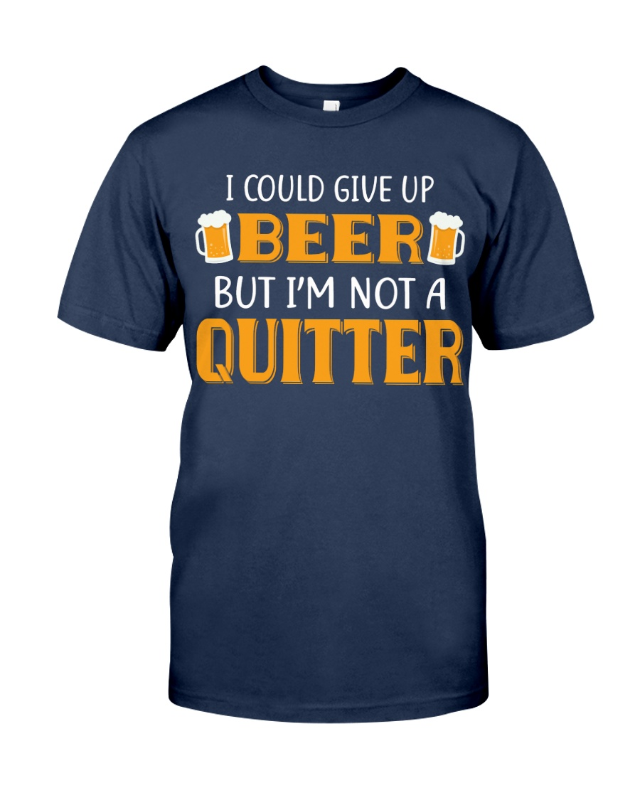 I'm Not A Quitter Classic T-Shirt
