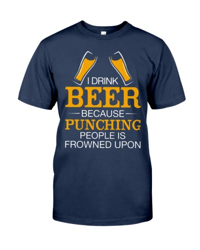 I Drink Beer Because Punching People