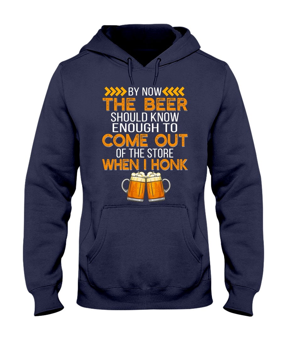 The Beer Come Out When I Honk Hooded Sweatshirt