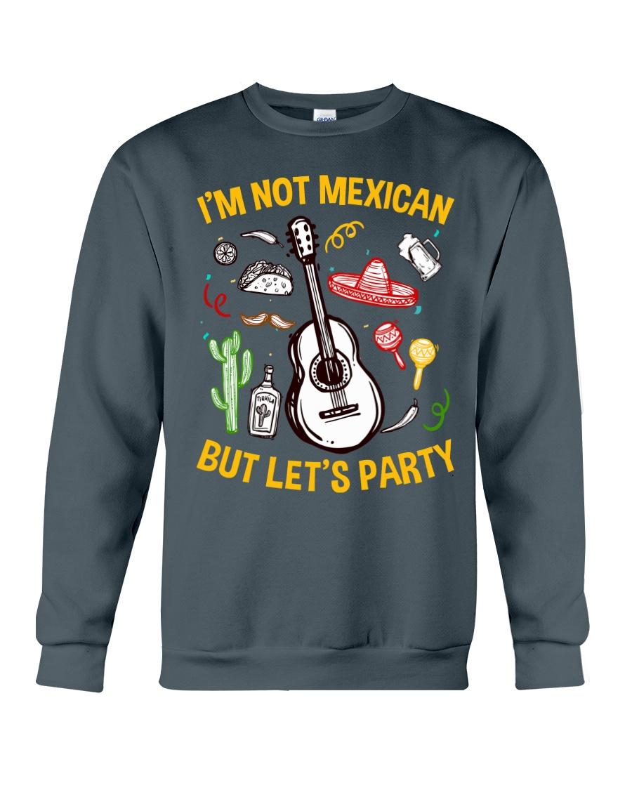 Not Mexican But Let's Party Crewneck Sweatshirt
