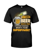Turn Beer Into Pee Classic T-Shirt front