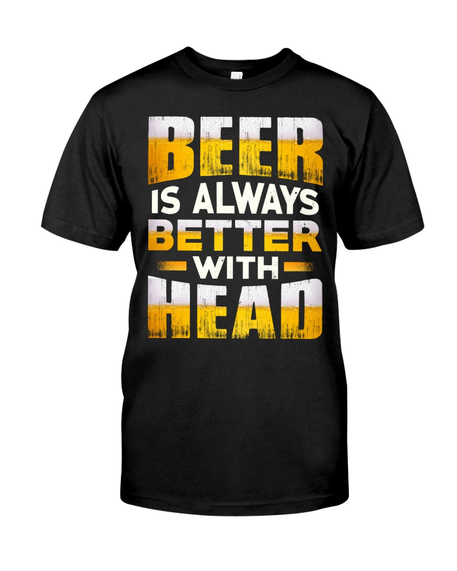 Better With Head Classic T-Shirt