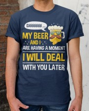 My Beer And I-Having A Moment Classic T-Shirt apparel-classic-tshirt-lifestyle-30
