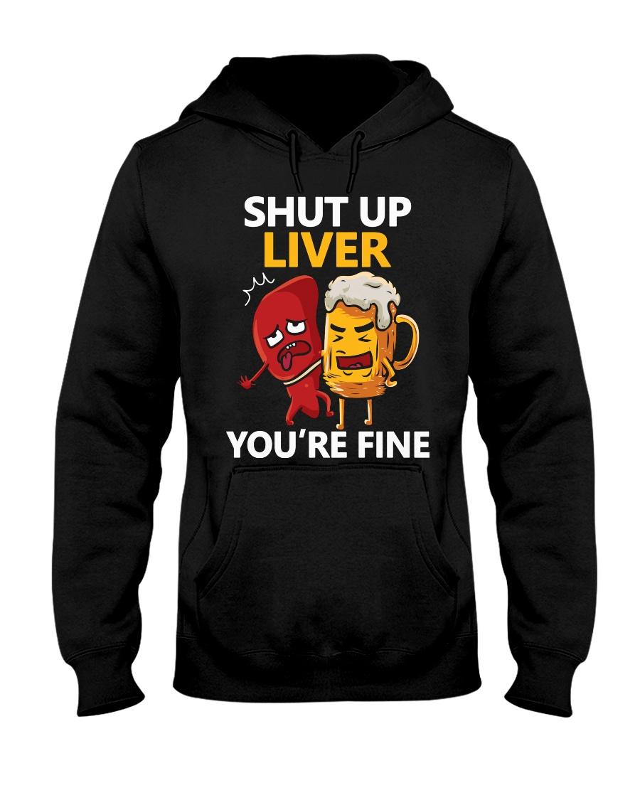 Shut Up Liver Hooded Sweatshirt