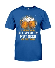 Put Beer On Classic T-Shirt front