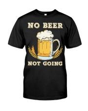 No Beer Classic T-Shirt thumbnail