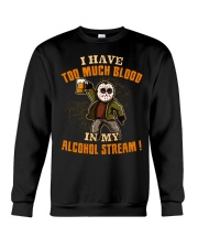 Too Much Blood In My Alcohol Stream Crewneck Sweatshirt thumbnail