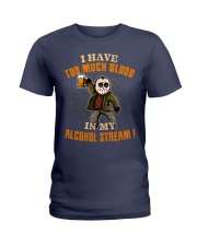 Too Much Blood In My Alcohol Stream Ladies T-Shirt thumbnail