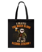Too Much Blood In My Alcohol Stream Tote Bag thumbnail