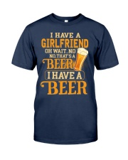 I Have A Beer Classic T-Shirt front