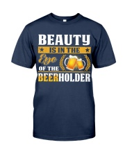 In the eye of beerholder Classic T-Shirt front
