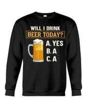Drink Beer Today Crewneck Sweatshirt front