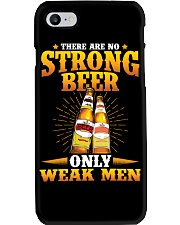 No Strong Beer-Only Weak Men Phone Case thumbnail