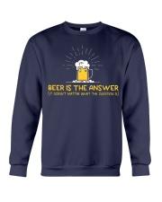Beer Is The Answer Crewneck Sweatshirt thumbnail