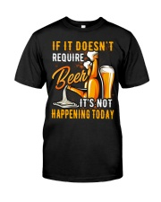 Require Beer Classic T-Shirt front