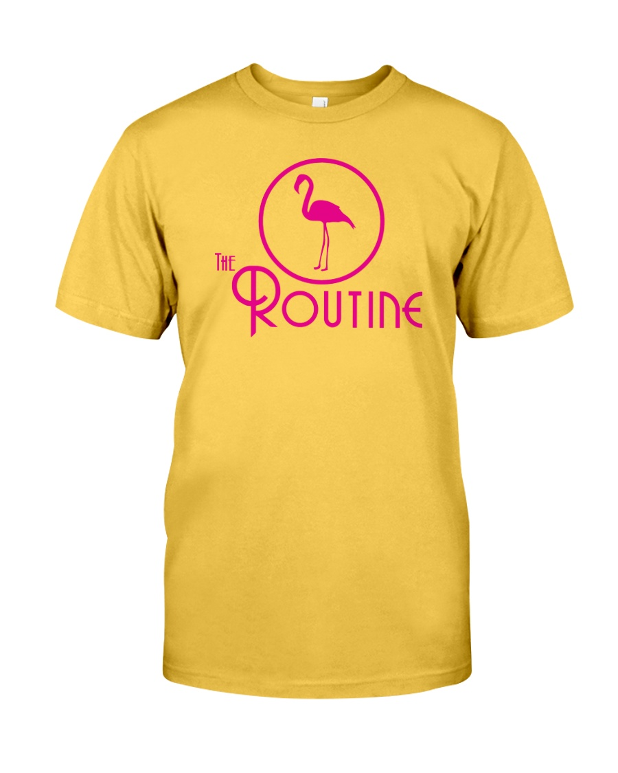 The Routine - Classic Pink Flamingo Collection Classic T-Shirt