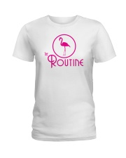 The Routine - Classic Pink Flamingo Collection Ladies T-Shirt thumbnail