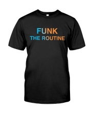 The Routine - FUNK The Routine Collection Classic T-Shirt front